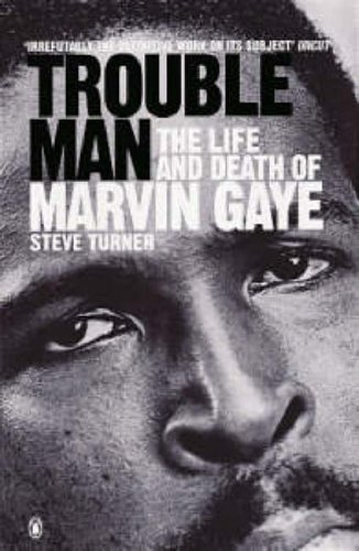 Trouble Man the Life and Death of Marvin Gaye (0140271023) by Turner, Steve