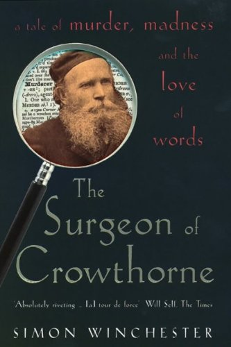 THE SURGEON OF CROWTHORNE: A TALE OF MURDER, MADNESS AND LOVE OF WORDS