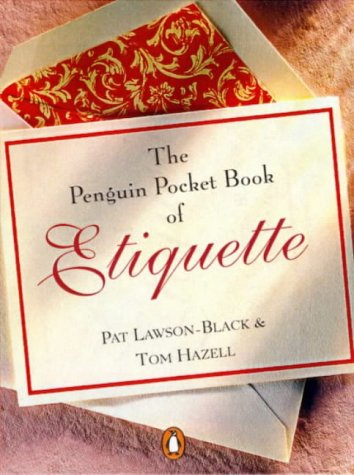 The Penguin Pocket Book of Etiquette: Lawson-Black, Pat, Hazell,