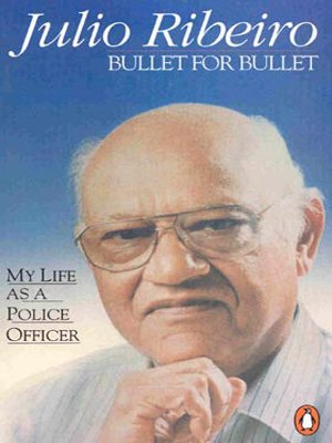 Bullet for Bullet: My Life as a Police Officer: Ribeiro, Julio