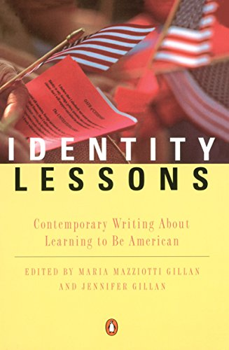 9780140271676: Identity Lessons: Contemporary Writing About Learning to Be American