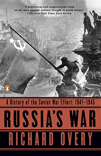 Russia's War: A History of the Soviet Effort: 1941-1945 (0140271694) by Richard Overy