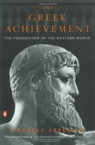 9780140271706: Greek Achievement - The Foundation of the Western World (99) by Freeman, Charles [Paperback (2000)]