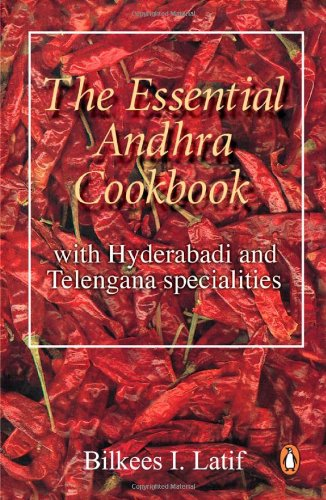 The Essential Andhra Cookbook: with Hyderabadi and Telangana Specialities