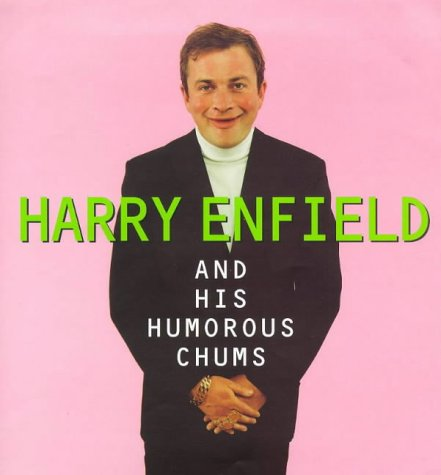9780140272031: Harry Enfield and His Humorous Chums