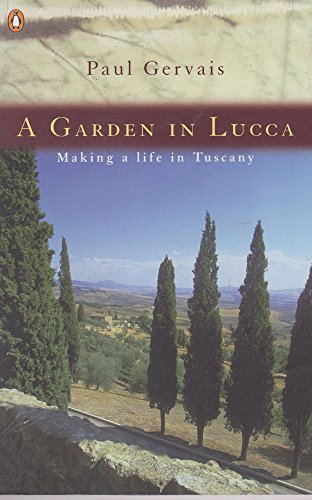 9780140272055: A Garden in Lucca: Making a Life in Tuscany