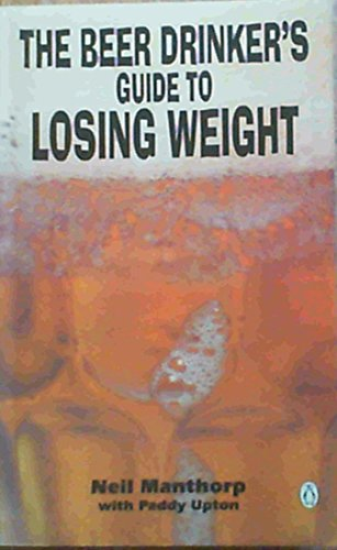 9780140272253: The Beer Drinker's Guide to Losing Weight