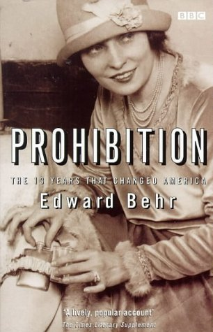 9780140272550: Prohibition: The 13 Years That Changed America (BBC Books)