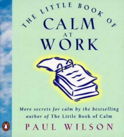 9780140272673: The Little Book of Calm at Work