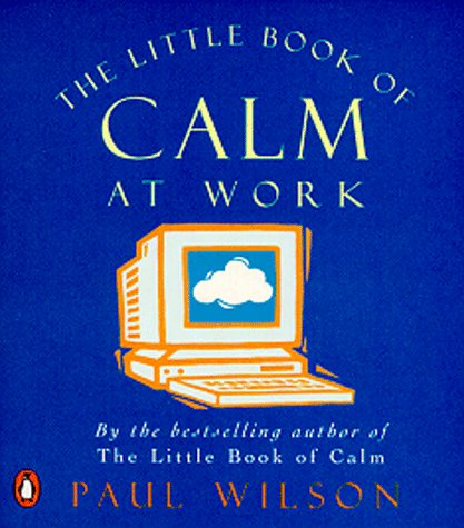 9780140272673: LITTLE BOOK OF CALM AT WORK