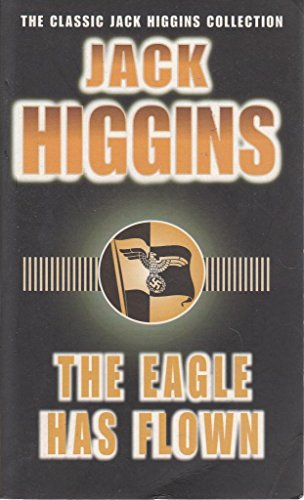 9780140273359: The Eagle Has Flown (Classic Jack Higgins Collection)