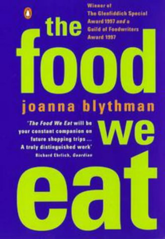Food We Eat: Blythman, Joanna
