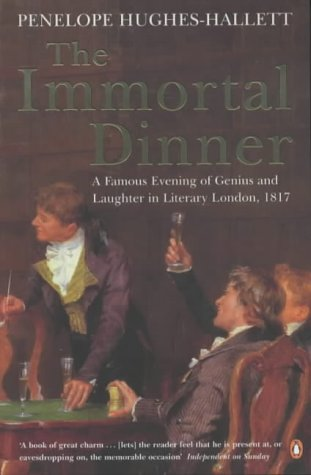 9780140273694: The Immortal Dinner : A Famous Evening of Genius and Laughter in Literary London, 1817