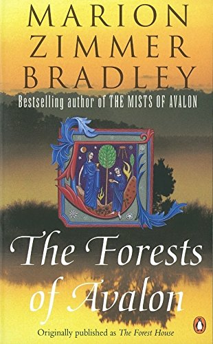 9780140273823: The Forests of Avalon (UK ed: The Forest House)