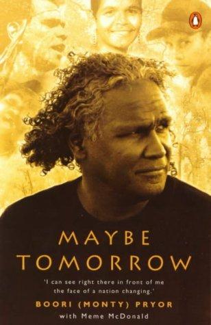 Maybe Tomorrow: Pryor, Boori Monty