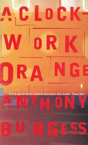 A Clockwork Orange : Play with Music: Burgess, Anthony