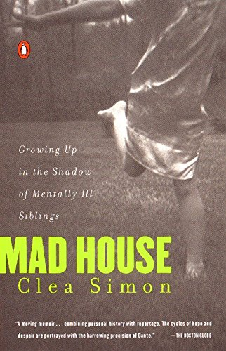 9780140274349: Mad House: Growing Up in the Shadow of Mentally Ill Siblings