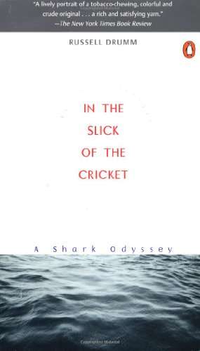 In the Slick of the Cricket; a Shark Odyssey