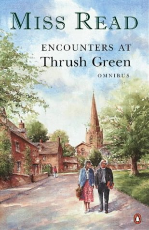9780140274592: Encounters at Thrush Green: News from Thrush Green/The School at Thrush Green (Thrush Green Omnibus)
