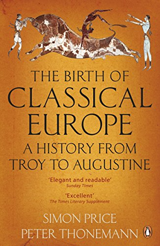 9780140274851: The Birth of Classical Europe: A History From Troy To Augustine