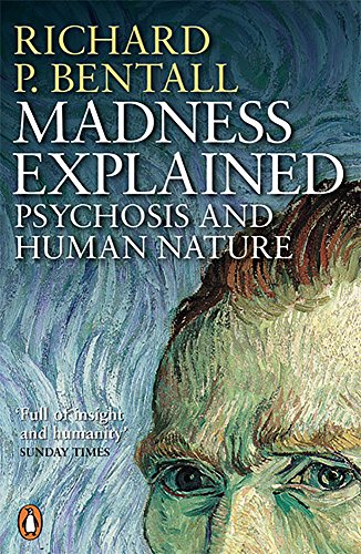 9780140275407: Madness Explained. Psychosis And Human Nature
