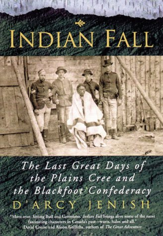 9780140275612: Indian Fall: The Last Great Days of the Plains Cree and the Blackfoot Confederacy