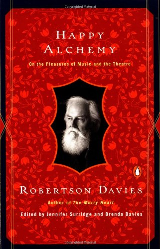 9780140275629: Happy Alchemy: On the Pleasures of Music and the Theatre