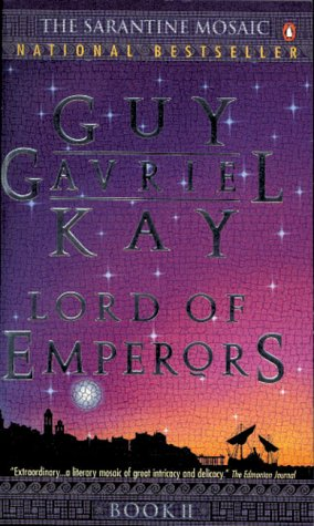 Lord Of Emperors: Kay Guy Gavriel