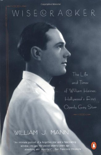 9780140275681: Wisecracker: The Life and Times of William Haines, Hollywood's First Openly Gay Star