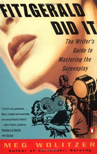 9780140275766: Fitzgerald Did It: The Writer's Guide to Mastering the Screenplay (Penguin Original)