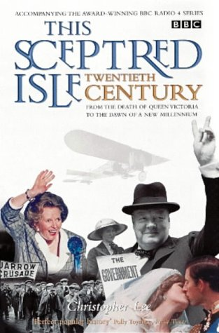 This Sceptred Isle: Twentieth Century (BBC) (0140276017) by Christopher Lee