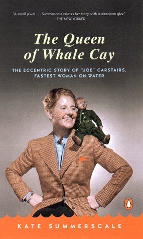 9780140276138: The Queen of Whale Cay: The Eccentric Story of 'Joe' Carstairs, Fastest Woman on Water