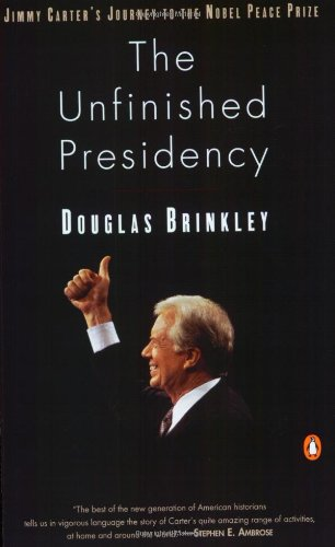 9780140276169: The Unfinished Presidency: Jimmy Carter's Journey Beyond the White House
