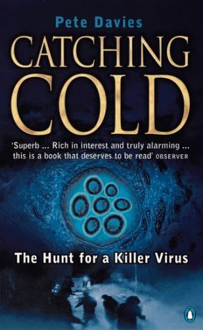 9780140276275: Catching Cold: 1918's Forgotten Tragedy and the Scientific Hunt for the Virus That Caused it