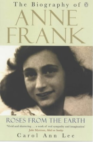 9780140276282: Roses from the Earth: The Biography of Anne Frank