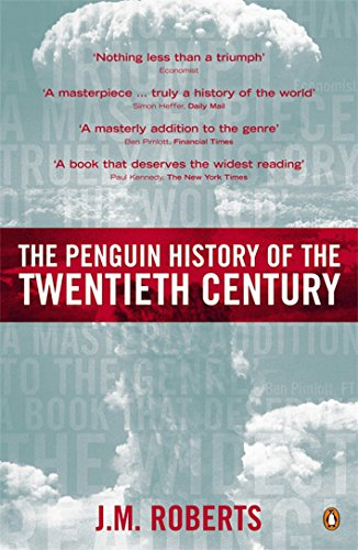 9780140276312: The Penguin History of the Twentieth Century: The History of the World, 191 to the Present