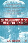 9780140276312: The Penguin History of the Twentieth Century: The History of the World, 1901 to the Present (Allen Lane History)