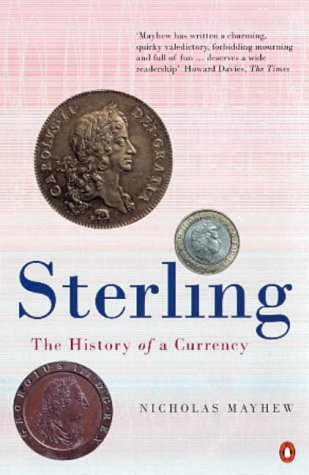 9780140276329: Sterling: The Rise and Fall of a Currency