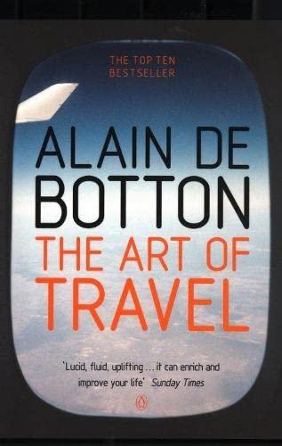 The Art of Travel: De Botton, Alain