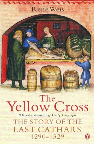 9780140276695: The Yellow Cross: The Story of the Last Cathars 1290-1329