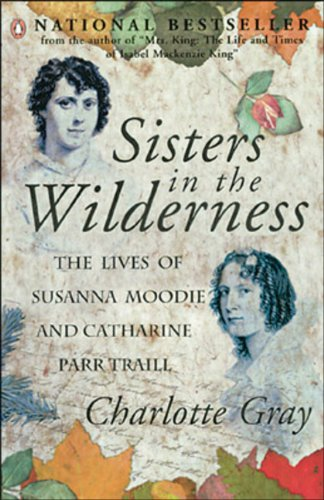 9780140276749: Sisters in the Wilderness: The Lives of Susanna Moodie and Catherine Parr Traill