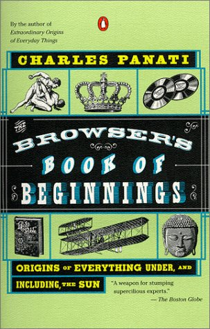 9780140276947: The Browser's Books of Beginnings: Origins of Everything Under and Including, the Sun