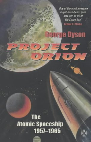 9780140277326: Project Orion: The Atomic Spaceship 1957-1965 (Penguin Press Science)