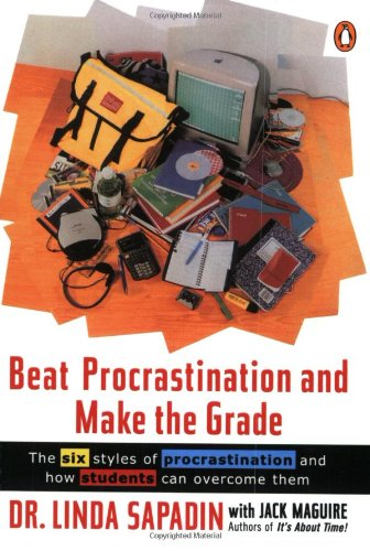 Beat Procrastination and Make the Grade: A: Linda Sapadin, Jack