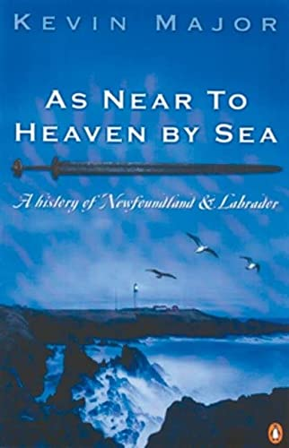 9780140278644: AS NEAR TO HEAVEN BY SEA A History of Newfoundland and Labrador