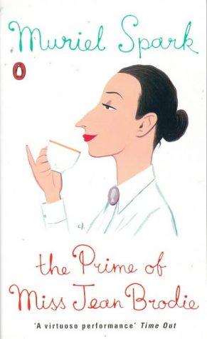 The Prime of Miss Jean Brodie: Spark, Muriel.
