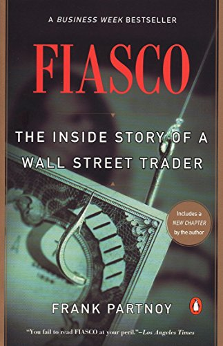 Fiasco: The Inside Story of a Wall Street Trader: Partnoy, Frank
