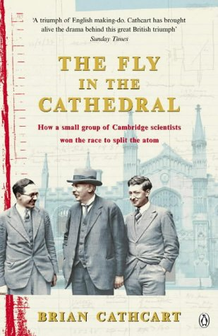 9780140279061: Fly in the Cathedral: How a Small Group of Cambridge Scientists Won the Race to Split the Atom