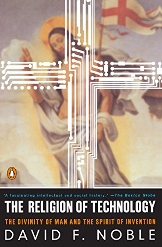 9780140279160: The Religion of Technology: The Divinity of Man and the Spirit of Invention