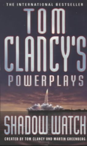 9780140279252: Shadow Watch (Tom Clancy's Power Plays)